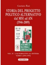 Storia del progetto politico alternativo dal MSI ad AN (1946-2009) Vol. II. L'alternativa al sistema 1970-1979
