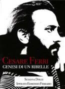 Cesare Ferri - Genesi di un ribe...