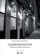 Glasgow belongs to me. Ode ad una città dopo un paio di pi...