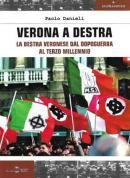 Verona a destra - La destra veronese dal dopoguerra al terzo millen...